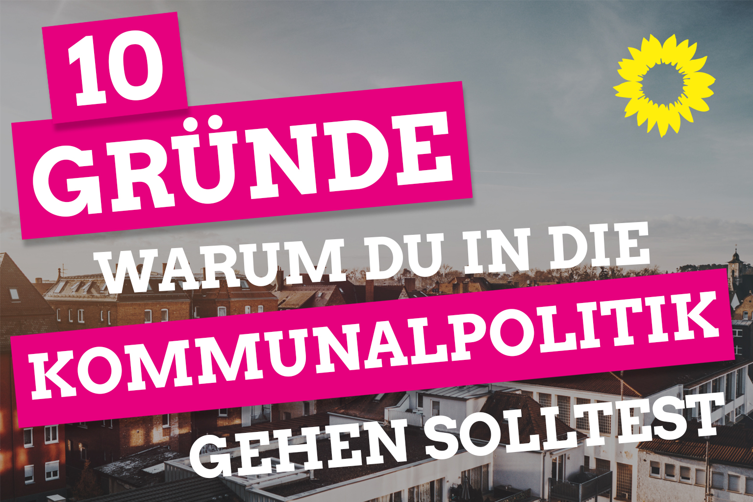 10 Gründe warum du in die Kommunalpolitik gehen solltest